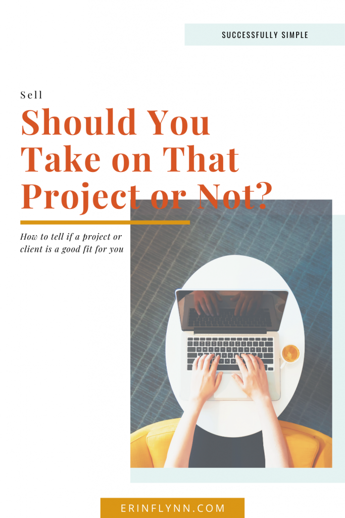 Is that project a good fit? How to tell if you should take on a project… or not