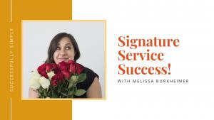 Signature Service Success with Melissa Burkheimer