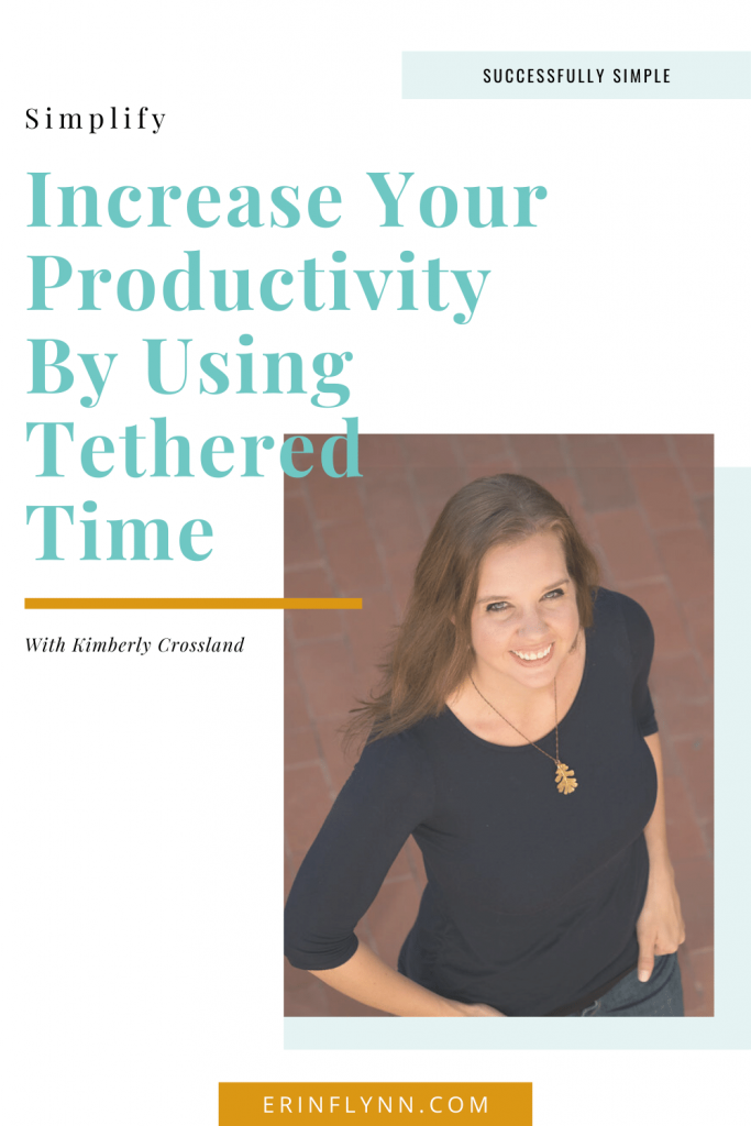 Tethered time with Kimberly Crossland on Successfully Simple