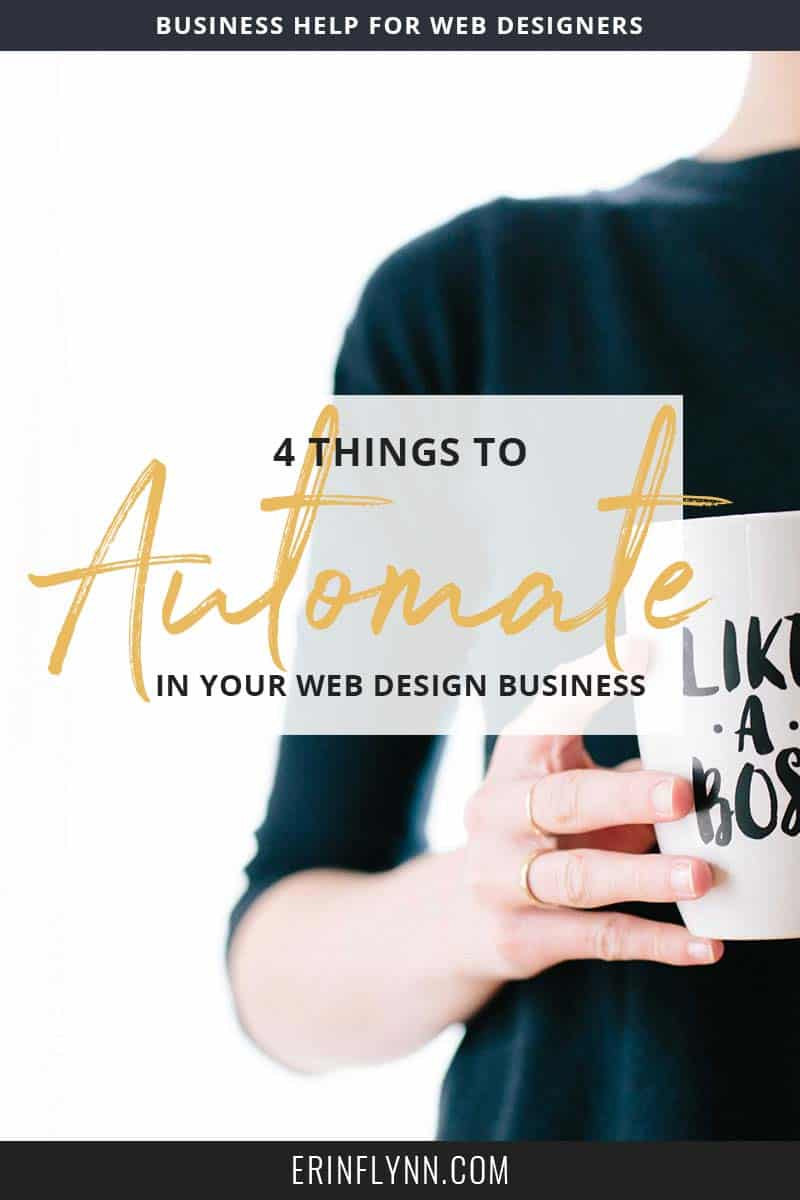 You're doing too much. You know you are. You're juggling client work with admin tasks and wear twelve different hats every single day. You know you can automate things, but you're not quite sure how. Here are four things you can start automating in your business--today! Click through to read the post.