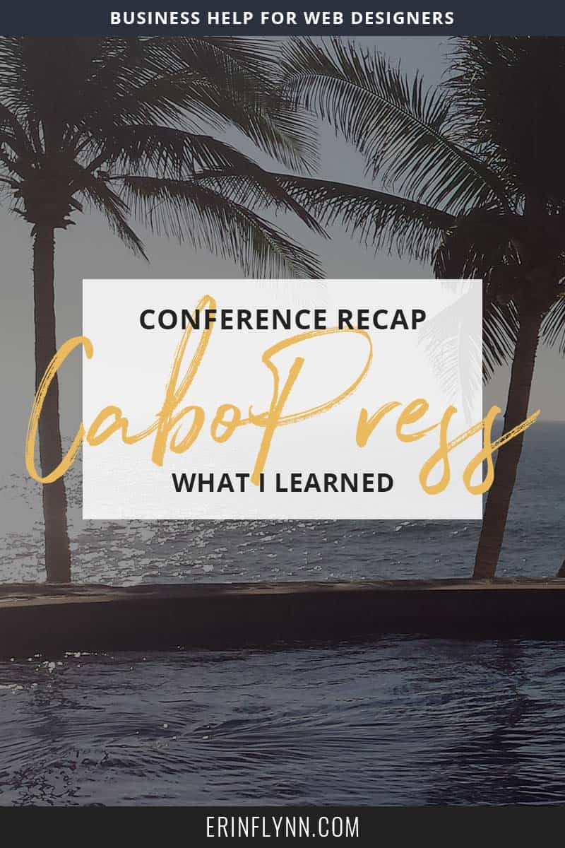 What I learned at CaboPress 2017. My recap of the best business conference ever.