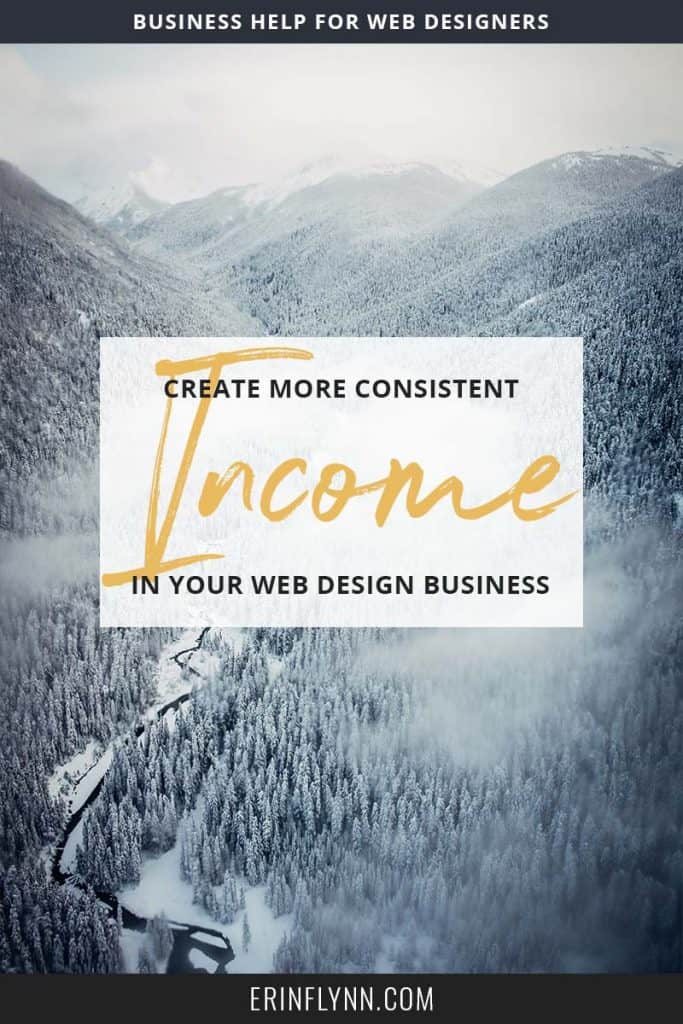 Learn how to create more consistent income in your web design business!