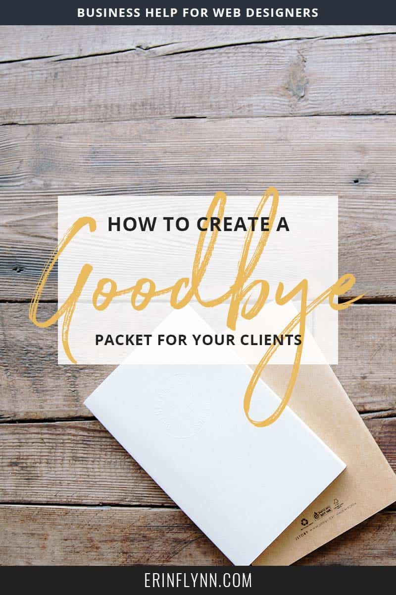 Leaving your clients feeling lost at the end of a project--or feeling resentful towards them for asking questions is not a good note to end on. Which is why you need to make your clients a goodbye packet. Click through to learn how now!