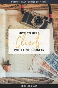 How to help clients with tiny budgets