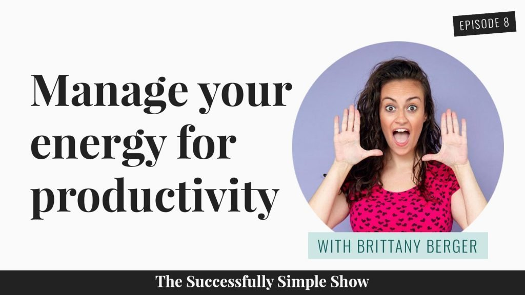 Brittany Berger in the house! She's here to teach you how to manage your energy for increased productivity.