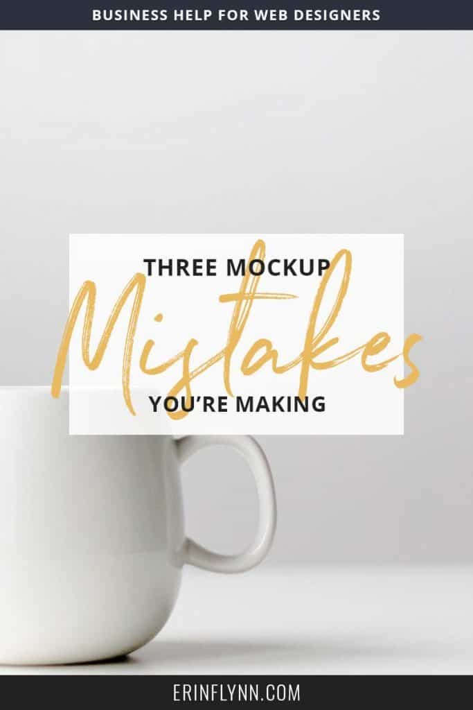 Learn the three HUGE mistakes you're making with your web design mockups!