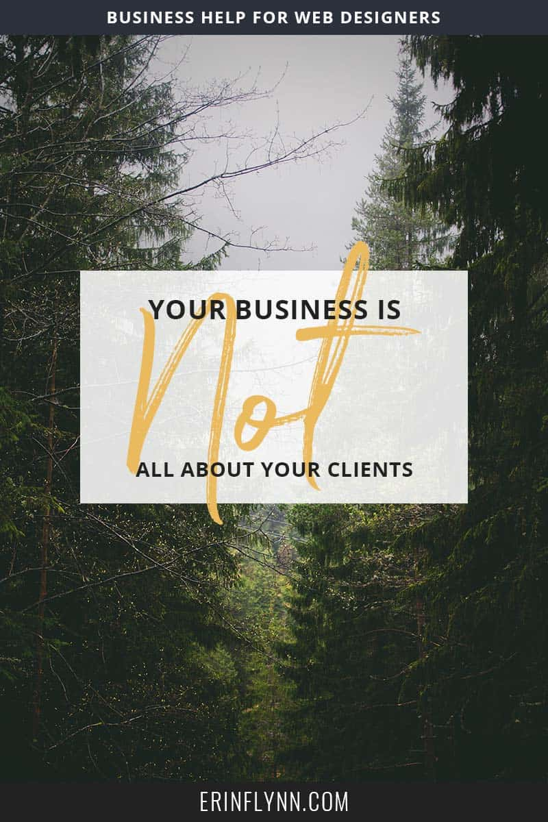 Your business is NOT all about your clients--or is it? Learn more in this post!