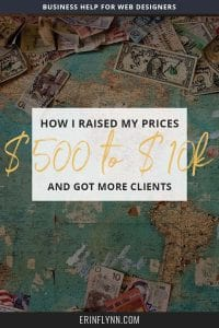 When I started my web design business, I charged $500. Now I charge over $10,000. Learn the five steps I took to raise my prices and get more clients!