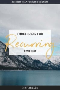 Three ideas for recurring revenue in your web design business