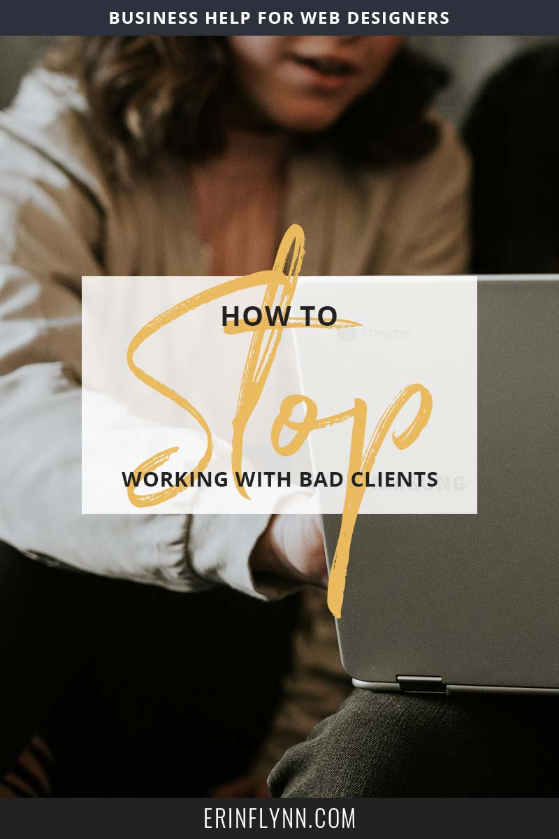Do you keep getting nightmare clients? Are you attracting the wrong people? Click through now to read how to stop working with bad clients--forever!