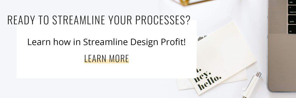 Ready to streamline your processes? Learn how in Streamline Design Profit! Click here to learn more.