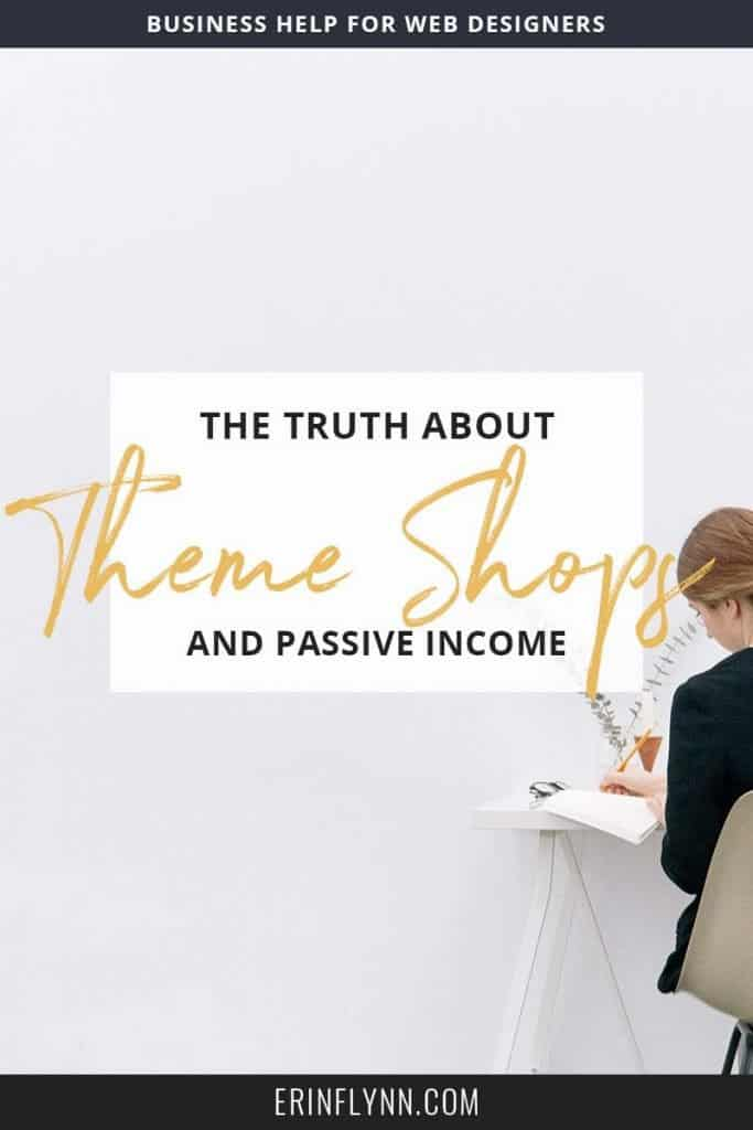 The truth about running theme shops and passive income