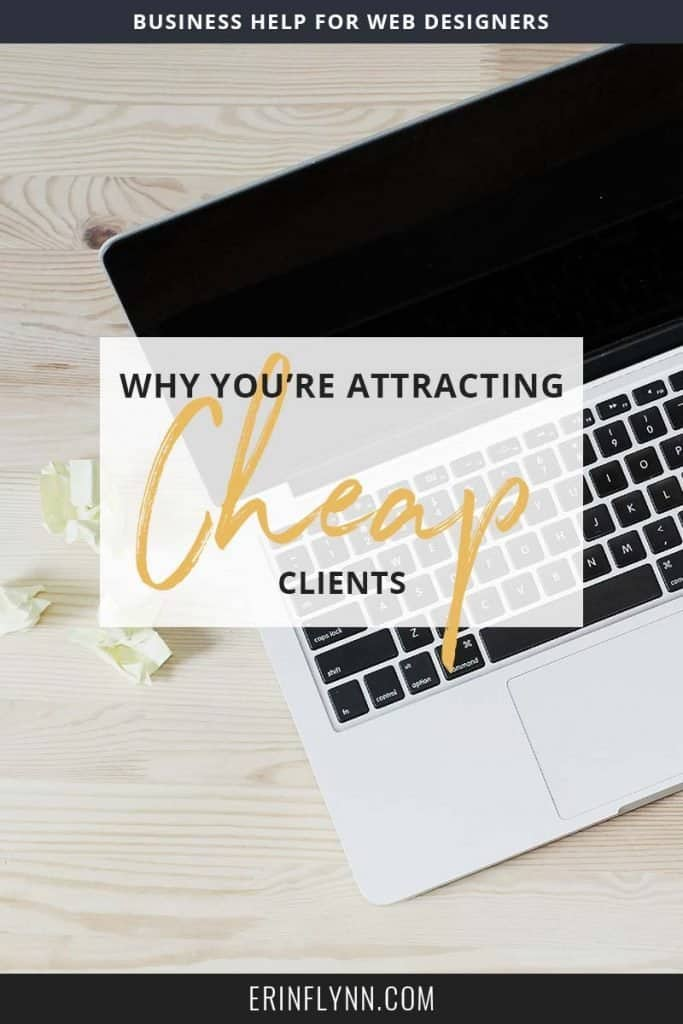Why you're attracting cheap clients to your web design business